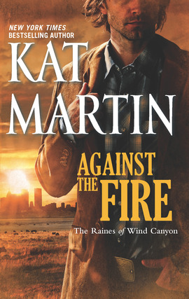 Title details for Against the Fire by Kat Martin - Available