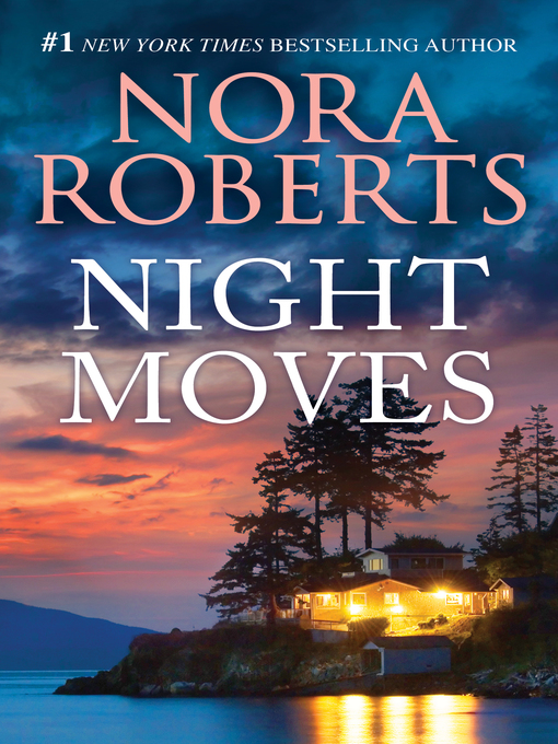 Title details for Night Moves by Nora Roberts - Wait list