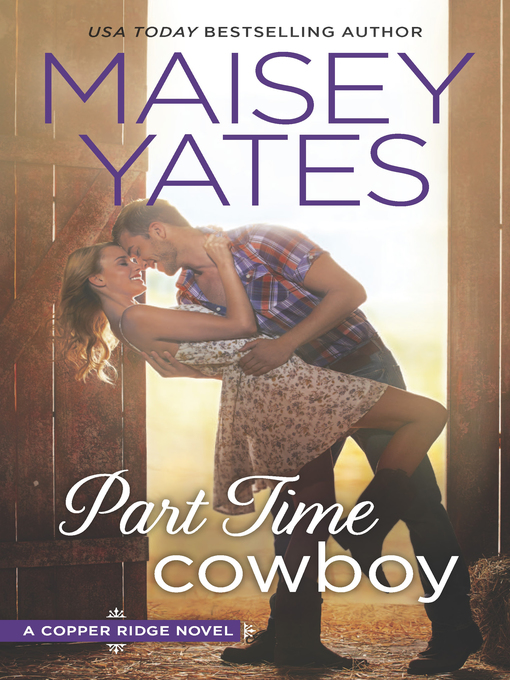 Title details for Part Time Cowboy by Maisey Yates - Available
