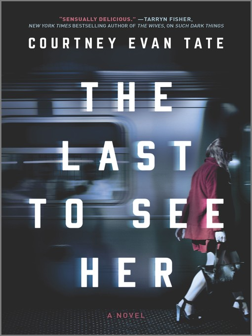 Title details for The Last to See Her by Courtney Evan Tate - Available