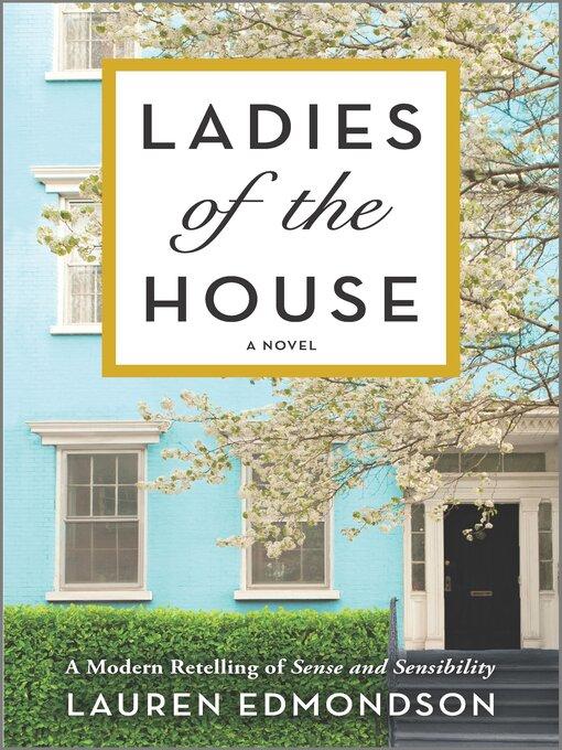 Title details for Ladies of the House by Lauren Edmondson - Wait list