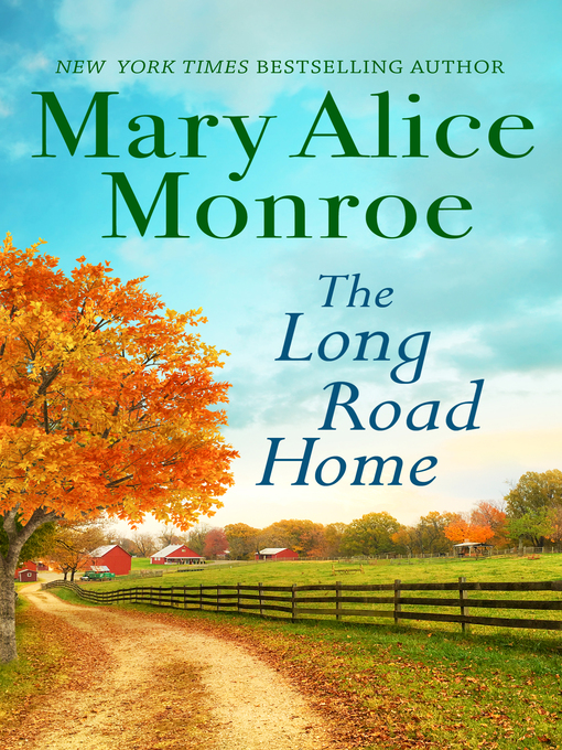 Title details for The Long Road Home by Mary Alice Monroe - Wait list