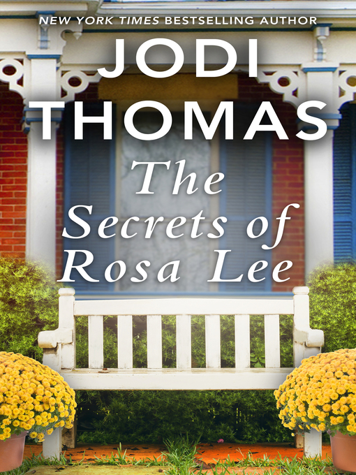 Title details for The Secrets of Rosa Lee by Jodi Thomas - Available