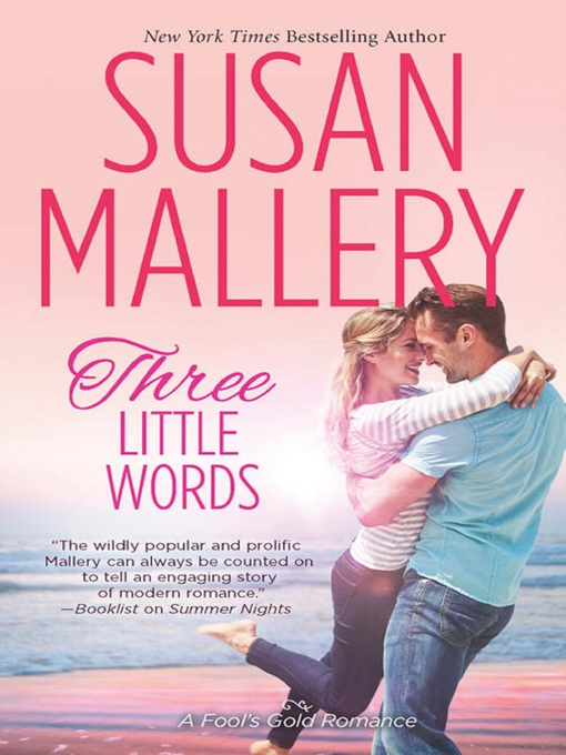 Title details for Three Little Words by Susan Mallery - Wait list