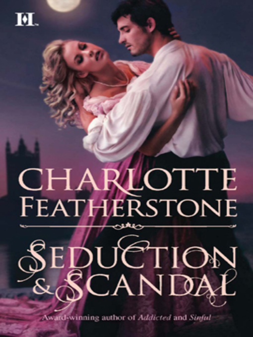 Title details for Seduction & Scandal by Charlotte Featherstone - Available