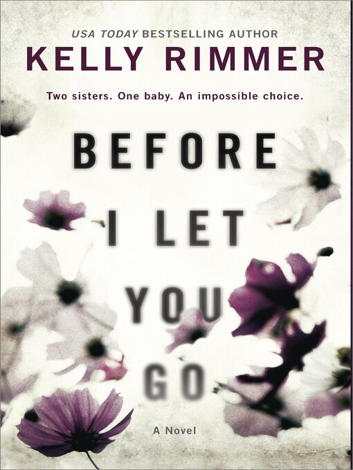 Title details for Before I Let You Go by Kelly Rimmer - Available