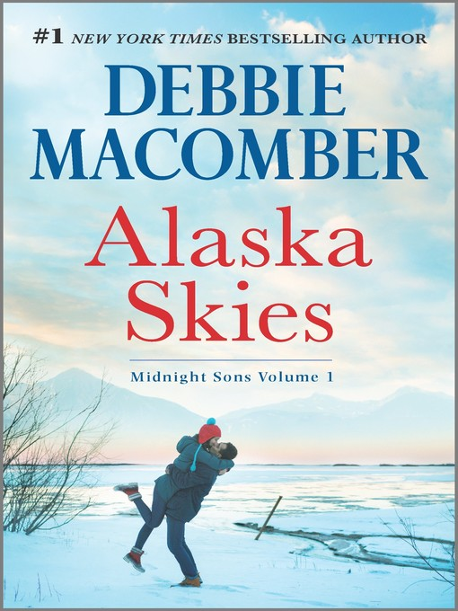 Title details for Alaska Skies by Debbie Macomber - Wait list