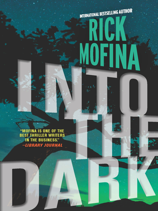 Title details for Into the Dark by Rick Mofina - Wait list