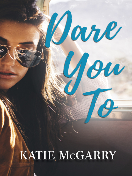 Title details for Dare You To by Katie McGarry - Wait list