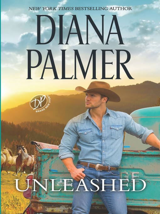 Title details for Unleashed by Diana Palmer - Available