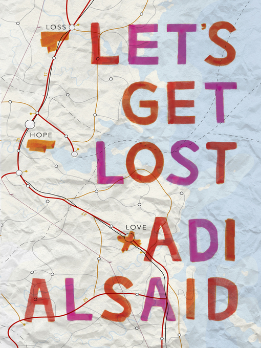 Title details for Let's Get Lost by Adi Alsaid - Wait list