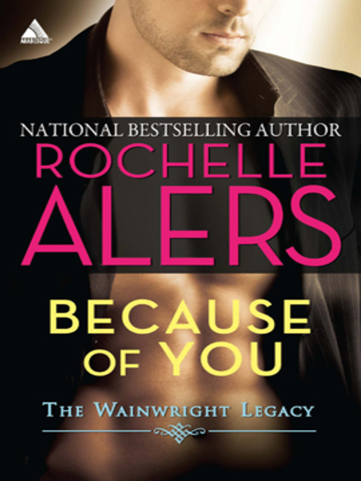 Title details for Because of You by Rochelle Alers - Wait list