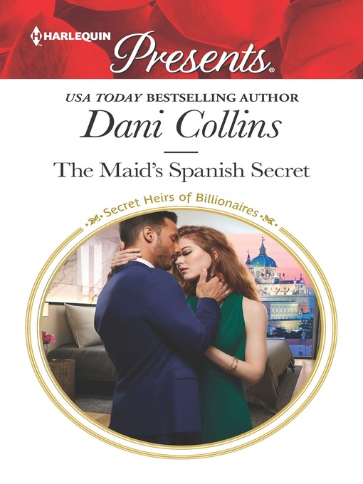 Title details for The Maid's Spanish Secret by Dani Collins - Wait list