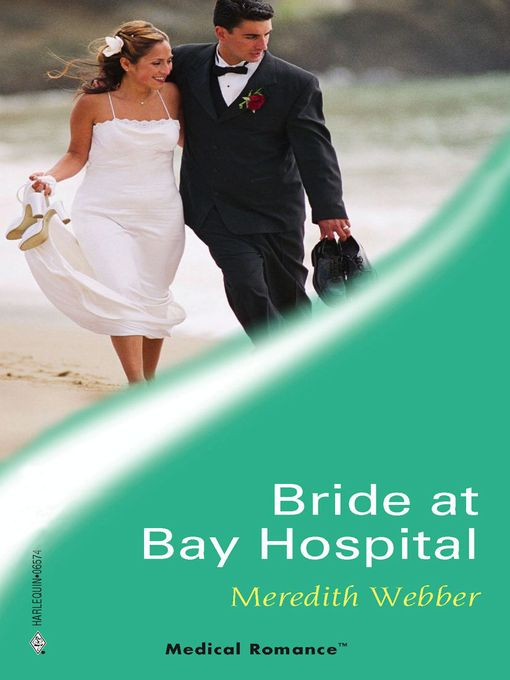 Title details for Bride at Bay Hospital by Meredith Webber - Available