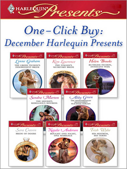 Title details for One-Click Buy: December Harlequin Presents: The Greek Tycoon's Disobedient Bride\The Italian's Secretary Bride\Ruthless Tycoon, Innocent Wife\The Sheikh's Rebellious Mistress\The Mediterranean Billionaire's Blackmail Bar\Bride of Desire by Lynne Graham - Wait list