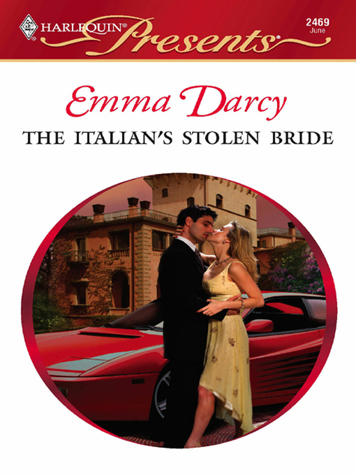 Title details for The Italian's Stolen Bride by Emma Darcy - Available