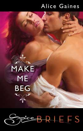 Title details for Make Me Beg by Alice Gaines - Wait list