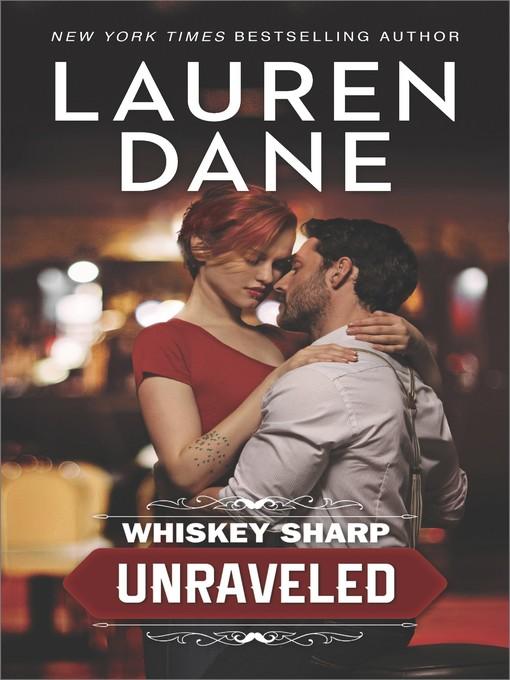 Title details for Whiskey Sharp--Unraveled by Lauren Dane - Wait list