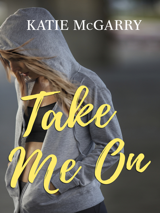 Title details for Take Me On by Katie McGarry - Available