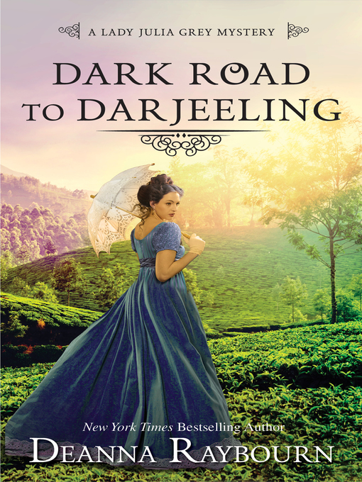 Title details for Dark Road to Darjeeling by DEANNA RAYBOURN - Wait list