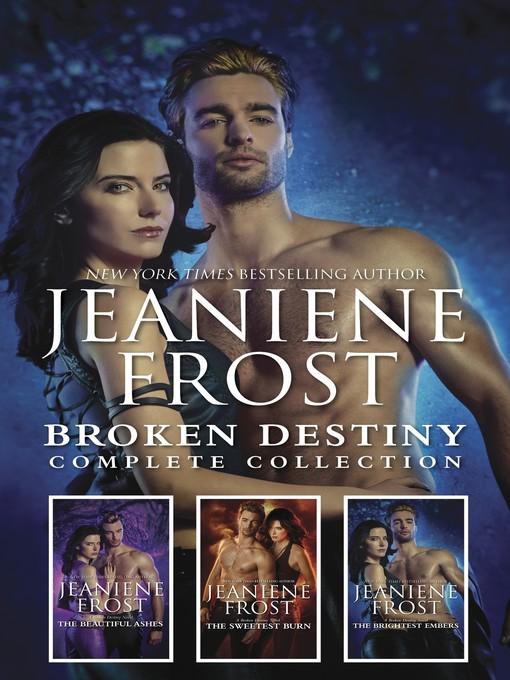 Title details for Broken Destiny Complete Collection by Jeaniene Frost - Wait list