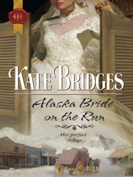 Title details for Alaska Bride On the Run by Kate Bridges - Available