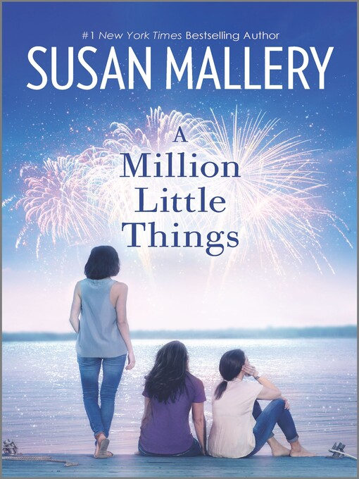Title details for A Million Little Things--A Novel by Susan Mallery - Wait list