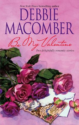 Title details for Be My Valentine: My Funny Valentine\My Hero by Debbie Macomber - Available