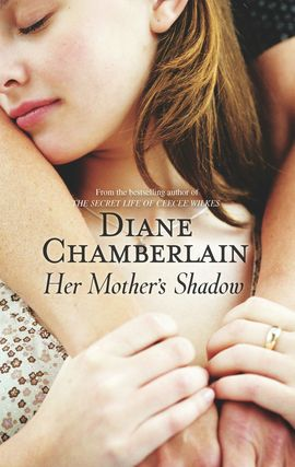 Title details for Her Mother's Shadow by Diane Chamberlain - Wait list