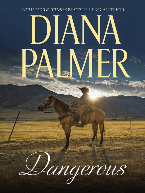 Title details for Dangerous by Diana Palmer - Available