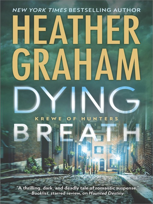 Title details for Dying Breath--A Heart-Stopping Novel of Paranormal Romantic Suspense by Heather Graham - Wait list