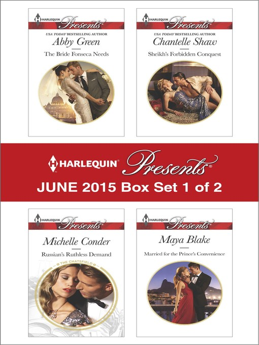 Title details for Harlequin Presents June 2015 - Box Set 1 of 2: The Bride Fonseca Needs\Russian's Ruthless Demand\Sheikh's Forbidden Conquest\Married for the Prince's Convenience by Abby Green - Wait list