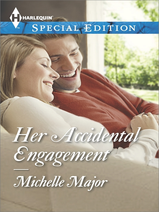 Title details for Her Accidental Engagement by Michelle Major - Available