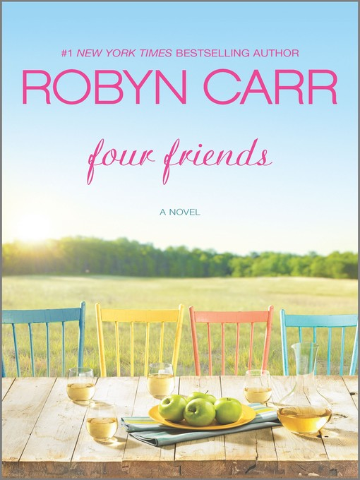 Title details for Four Friends by Robyn Carr - Available