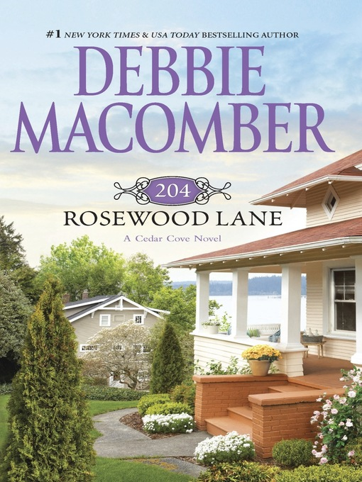 Title details for 204 Rosewood Lane by Debbie Macomber - Available