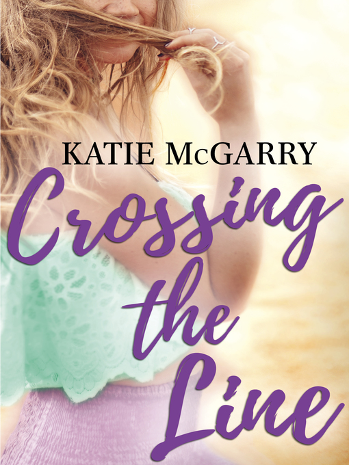 Title details for Crossing the Line by Katie McGarry - Available