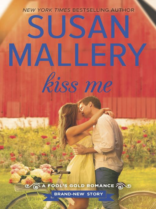 Title details for Kiss Me by Susan Mallery - Available