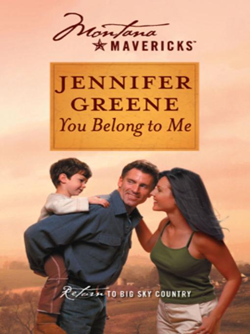 Title details for You Belong to Me by Jennifer Greene - Wait list