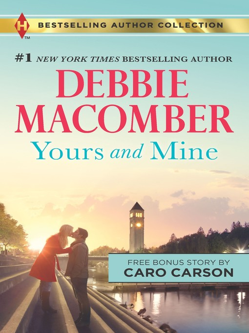 Title details for Yours and Mine & the Bachelor Doctor's Bride by Debbie Macomber - Available