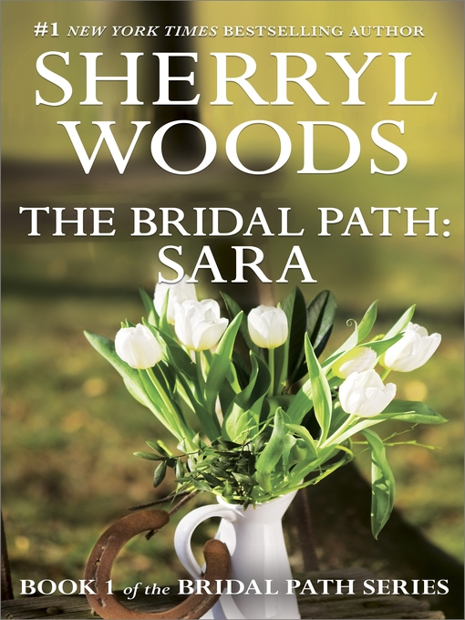 Title details for The Bridal Path: Sara by Sherryl Woods - Available