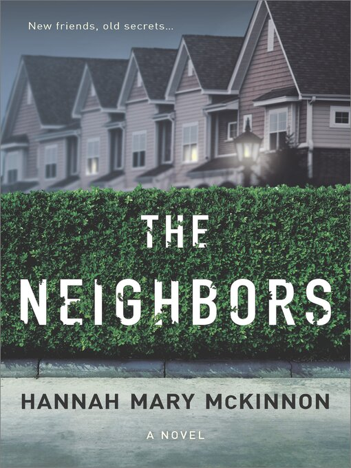 Title details for The Neighbors by Hannah Mary McKinnon - Wait list