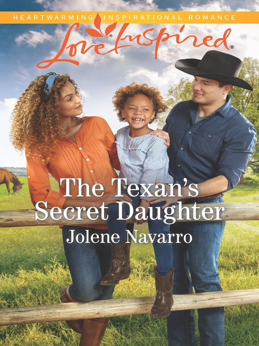 Title details for The Texan's Secret Daughter--A Fresh-Start Family Romance by Jolene Navarro - Available