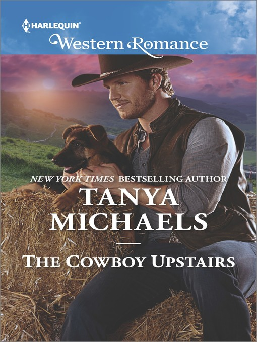 Title details for The Cowboy Upstairs by Tanya Michaels - Wait list