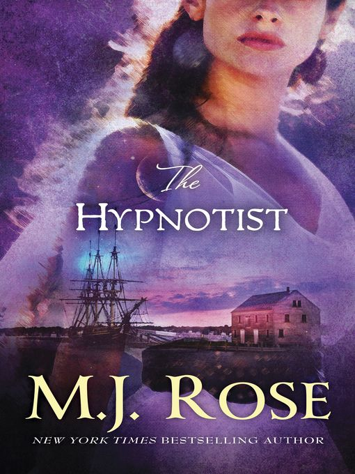 Title details for The Hypnotist by M. J. Rose - Available