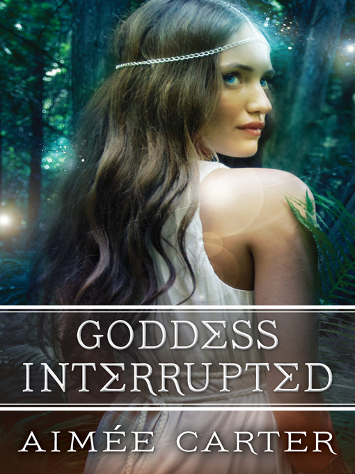 Title details for Goddess Interrupted by Aimée Carter - Available