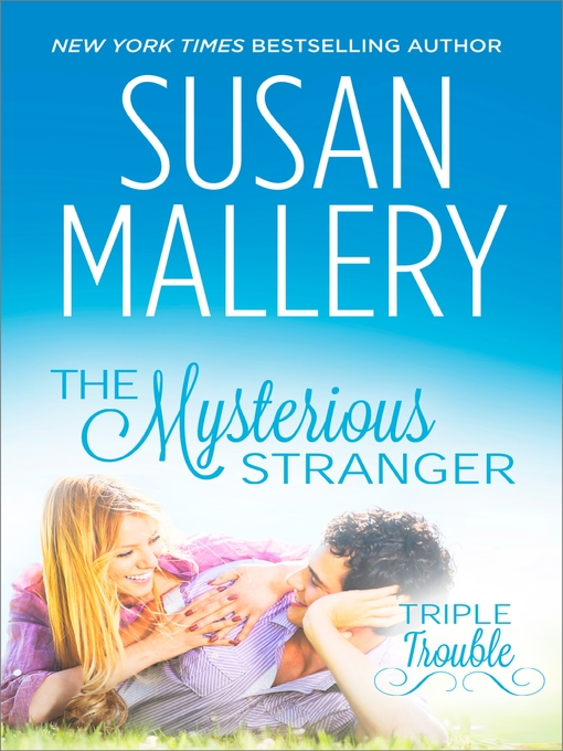 Title details for The Mysterious Stranger by Susan Mallery - Wait list