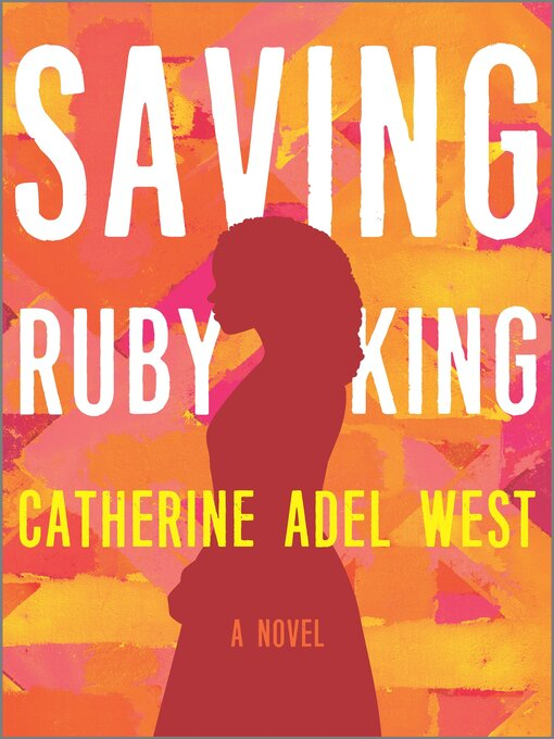 Title details for Saving Ruby King by Catherine Adel West - Available