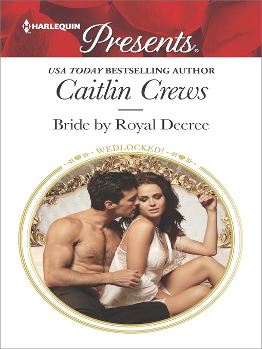 Title details for Bride by Royal Decree by Caitlin Crews - Available