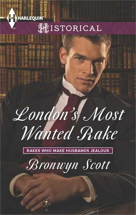 Title details for London's Most Wanted Rake by Bronwyn Scott - Available