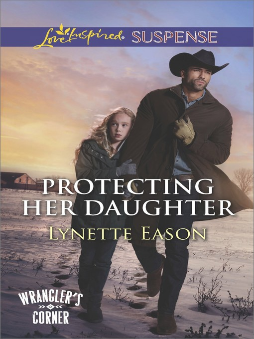 Title details for Protecting Her Daughter by Lynette Eason - Wait list